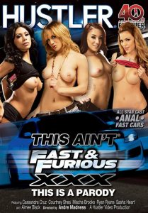 This Ain't Fast & Furious XXX This Is A Parody 2014