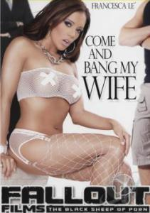 Come And Bang My Wife 2013