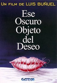 Ese oscuro objeto del deseo - That Obscure Object of Desire