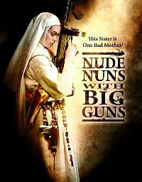 Nude Nuns With Big Guns 2010