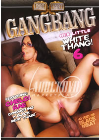 Gangbang Her Little White Thang 6 (2010)
