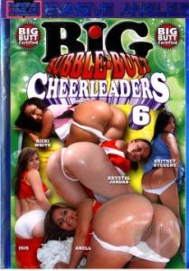 Big Bubble Butt Cheerleaders 6 (2006)