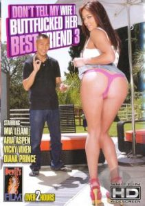 Don't Tell My Wife I Buttfucked Her Best Friend 3 (2012)