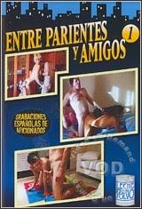 Entre Parientes y Amigos 1 (2007)