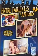 Entre Parientes y Amigos 3 Español
