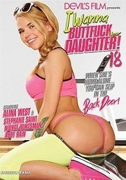 I Wanna Buttfuck Your Daughter 18 (2015)