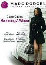 Claire Castel Becoming A Whore 2012