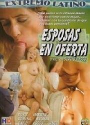 Pelicula porno completa esposa en oferta Esposas En Oferta 2005 Espanol Latino Xxx Pelicula Porno Online