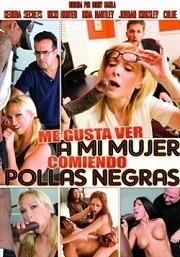 Me Gusta Ver a mi Mujer Comiendo Pollas Negras 2010 Español