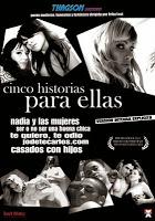 Película porno Cinco Historias para Ella 2006 Español XXX Gratis