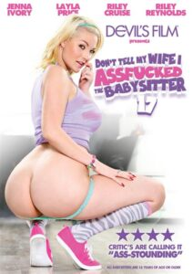 Película porno Don't Tell My Wife I Assfucked The Babysitter 17 XXX Gratis