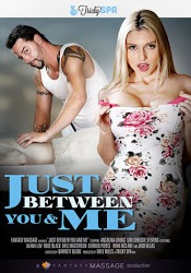 Película porno Just Between You and Me 2016 Español XXX Gratis