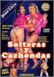 Película porno Solteras y cachondas 2002 Español XXX Gratis
