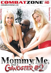 Película porno Mommy Me And A Gangster 2 XXX Gratis