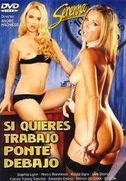 Película porno Si Quieres Trabajo Ponte Debajo 2005 Español XXX Gratis
