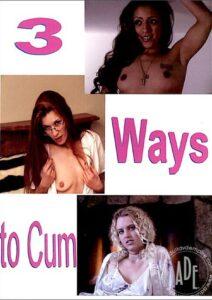 Película porno 3 Ways to Cum (2003) XXX Gratis