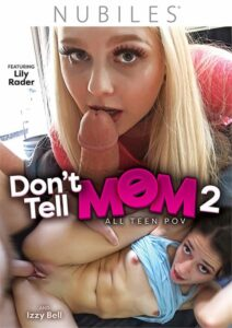 Película porno Don't Tell Mom 2 (2021) XXX Gratis